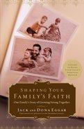 Shaping Your Family's Faith eBook