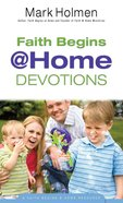 Faith Begins @ Home Devotions (Faith Begins@home) eBook