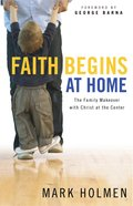 Faith Begins At Home eBook