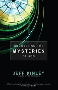 Uncovering the Mysteries of God eBook