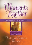 Moments Together For Living What You Believe eBook