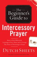The Beginner's Guide to Intercessory Prayer eBook