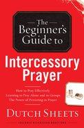 The Beginner's Guide to Intercessory Prayer eBook