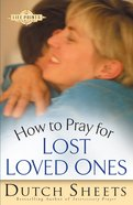 How to Pray For Lost Loved Ones (Life Points Series) eBook