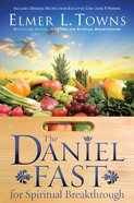 The Daniel Fast For Spiritual Breakthrough eBook