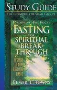 Fasting For Spiritual Breakthrough Study Guide eBook