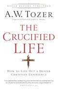 The Crucified Life (New Tozer Collection Series) eBook