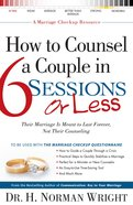 How to Counsel a Couple in 6 Sessions Or Less eBook