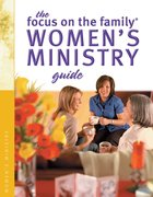 The Focus on the Family Womens Ministry Guide (Focus On The Family Womens Series)