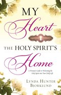 My Heart, the Holy Spirit's Home eBook