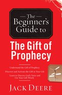The Beginner's Guide to the Gift of Prophecy eBook