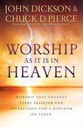 Worship as It is in Heaven eBook