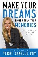 Make Your Dreams Bigger Than Your Memories eBook