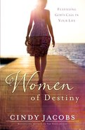 Women of Destiny: Releasing You to Fulfill God's Call in Your Life eBook