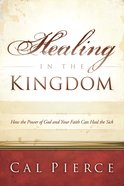 Healing in the Kingdom eBook