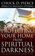 Protecting Your Home From Spiritual Darkness eBook