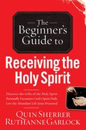 The Beginner's Guide to Receiving the Holy Spirit eBook