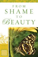 From Shame to Beauty (Women Of The Word Bible Study Series) eBook