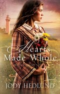 Hearts Made Whole (#02 in Beacons Of Hope Series) eBook
