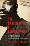 The Emancipation of Robert Sadler eBook