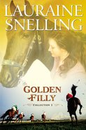 Golden Filly: Collection One (Goldern Filly Series) eBook
