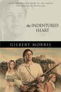 The Indentured Heart (House Of Winslow Series)