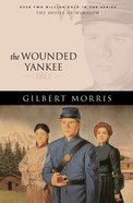 The Wounded Yankee (House Of Winslow Series) eBook