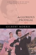 The Glorious Prodigal (House Of Winslow Series)