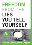 Freedom From the Lies You Tell Yourself (Ebook Short) (101 Questions About The Bible Kingstone Comics Series) eBook