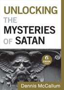 Unlocking the Mysteries of Satan (Ebook Short) eBook