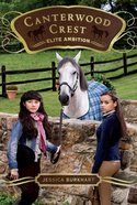 Elite Ambition (#10 in Canterwood Crest Series) Paperback