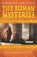 The Fugitive From Corinth (#10 in Roman Mysteries Series) eBook