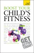 Teach Yourself: Boost Your Child's Fitness eBook