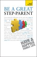 Teach Yourself: Be a Great Step Parent eBook