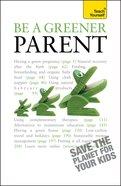 Teach Yourself: Be a Greener Parent eBook