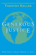 Generous Justice: How God's Grace Makes Us Just eBook