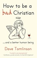 How to Be a Bad Christian eBook