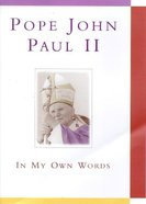 Pope John Paul II: In My Own Words eBook