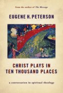 Christ Plays in Ten Thousand Places (#01 in Spiritual Theology Series) eBook