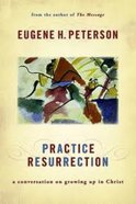 Practise Resurrection (#06 in Spiritual Theology Series) eBook