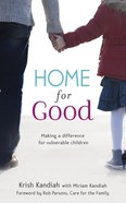 Home For Good: Making a Difference For Vulnerable Children eBook