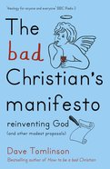 The Bad Christian's Manifesto eBook