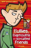 Bullies, Bigmouths and So-Called Friends eBook