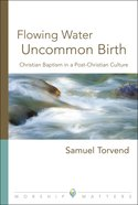 Flowing Water, Uncommon Birth eBook