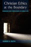 Christian Ethics At the Boundary eBook