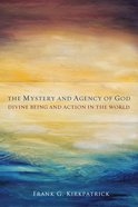 The Mystery and Agency of God eBook