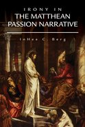 Irony in the Matthean Passion Narrative eBook