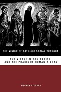 The Vision of Catholic Social Thought eBook