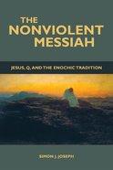 The Nonviolent Messiah eBook