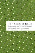 Ethics of Death: The Religious and Philosophical Perspectives in Dialogue eBook